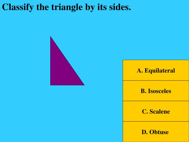 Classify the triangle by its sides.