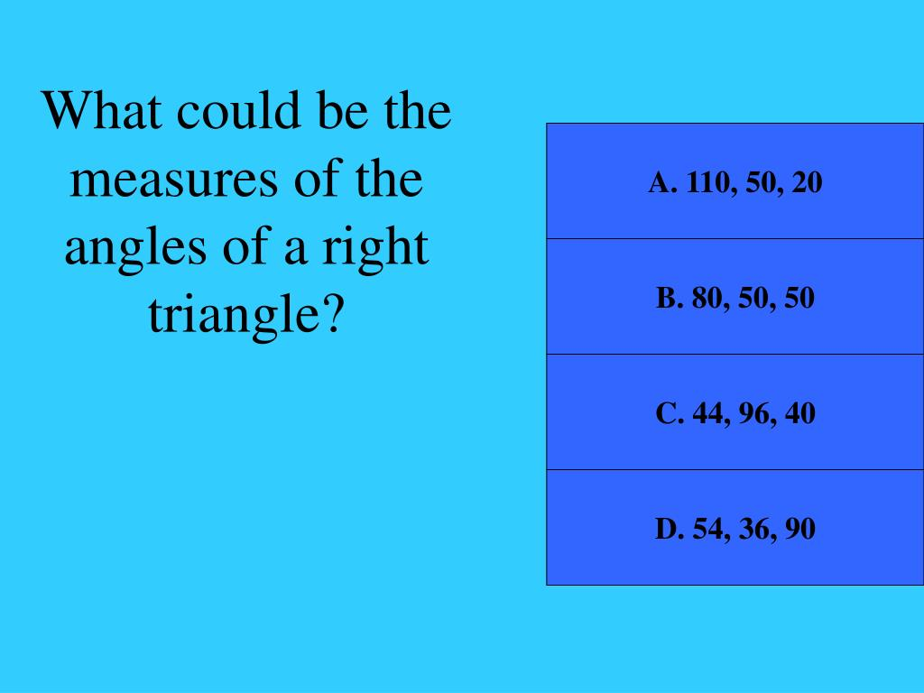 What could be the measures of the angles of a right triangle?