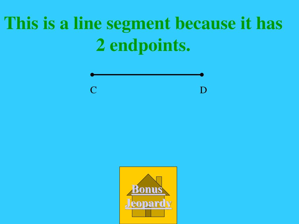 This is a line segment because it has 2 endpoints.