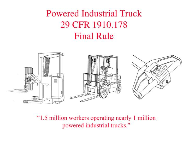 Powered industrial truck 29 cfr 1910 178 final rule