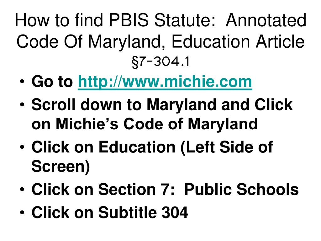 How to find PBIS Statute:  Annotated Code Of Maryland, Education Article
