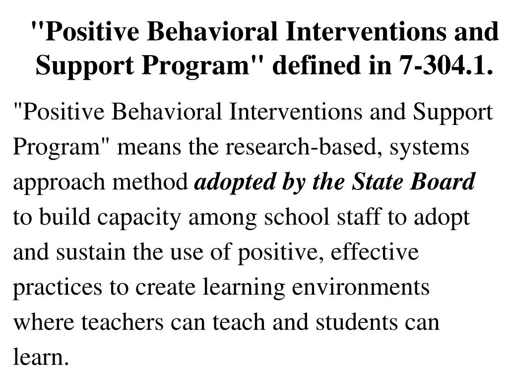 """Positive Behavioral Interventions and Support Program"" defined in 7-304.1."