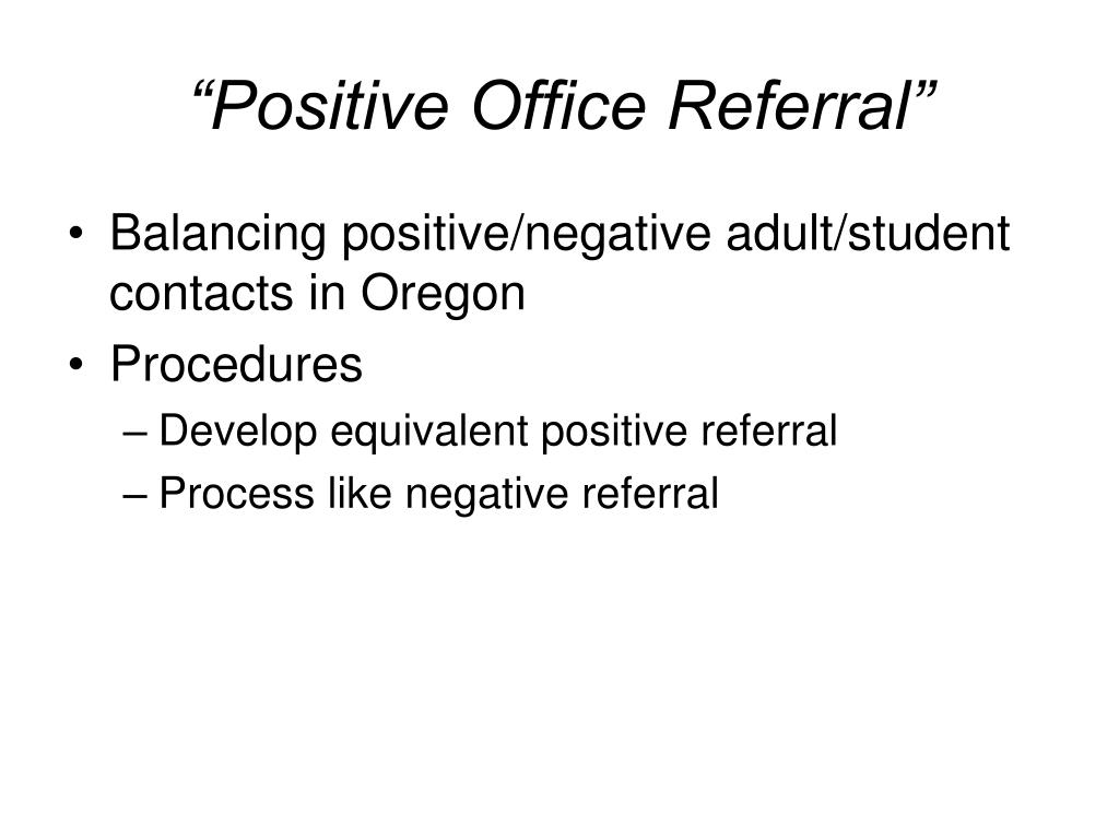 """Positive Office Referral"""
