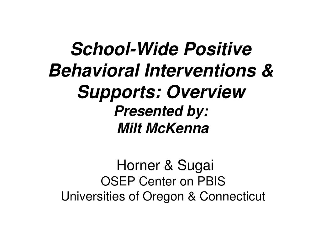 School-Wide Positive Behavioral Interventions &  Supports: Overview