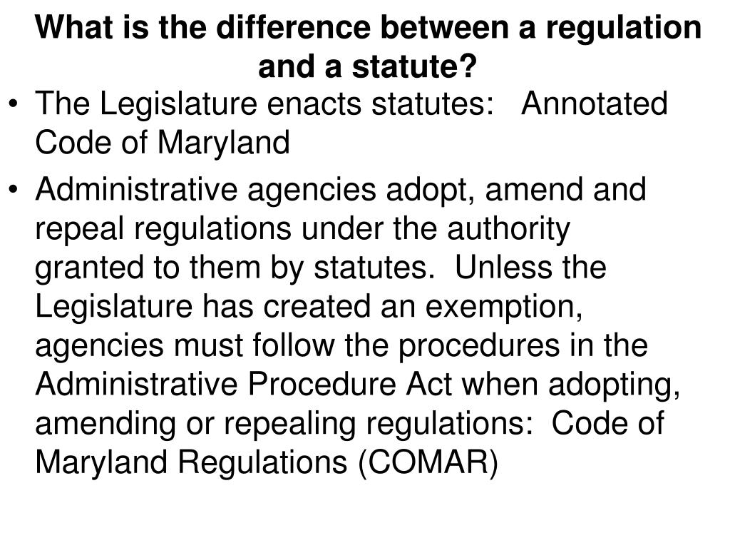 What is the difference between a regulation and a statute?