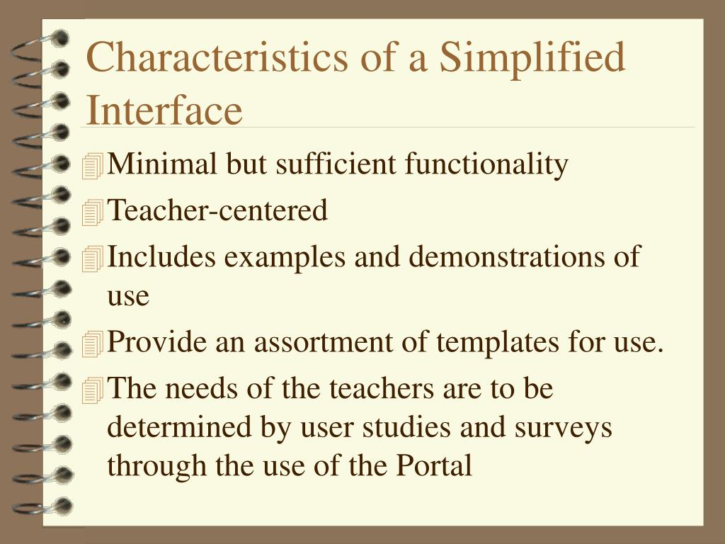 Characteristics of a Simplified Interface