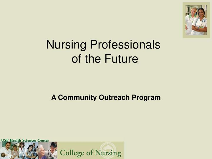 Nursing professionals of the future l.jpg