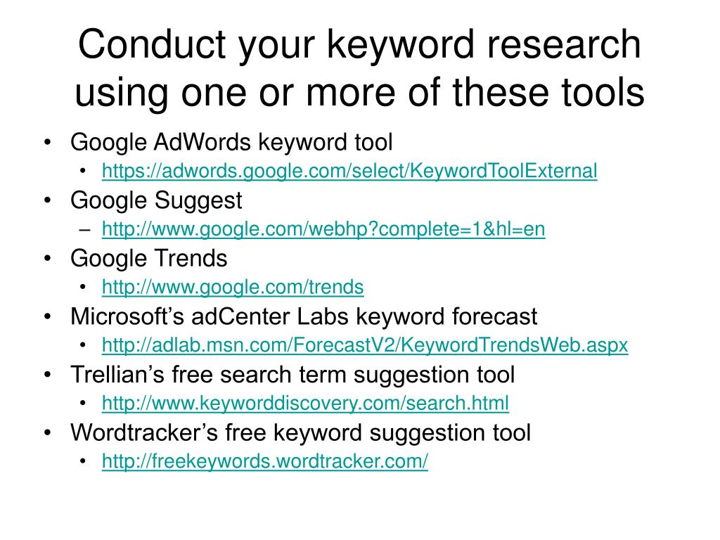 Conduct your keyword research using one or more of these tools