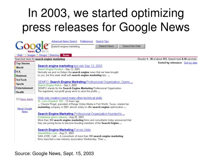 In 2003 we started optimizing press releases for google news