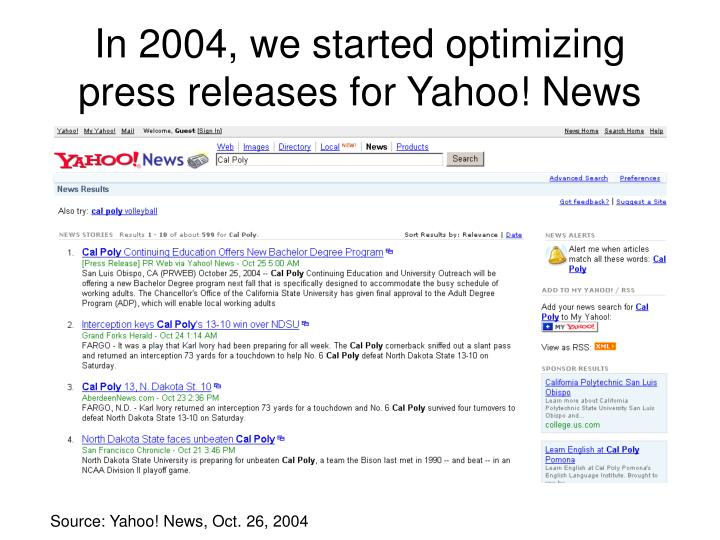 In 2004 we started optimizing press releases for yahoo news