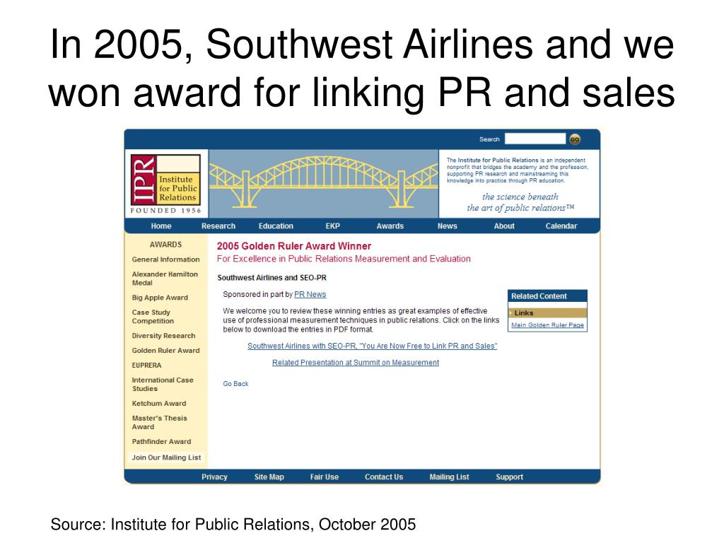 In 2005, Southwest Airlines and we won award for linking PR and sales