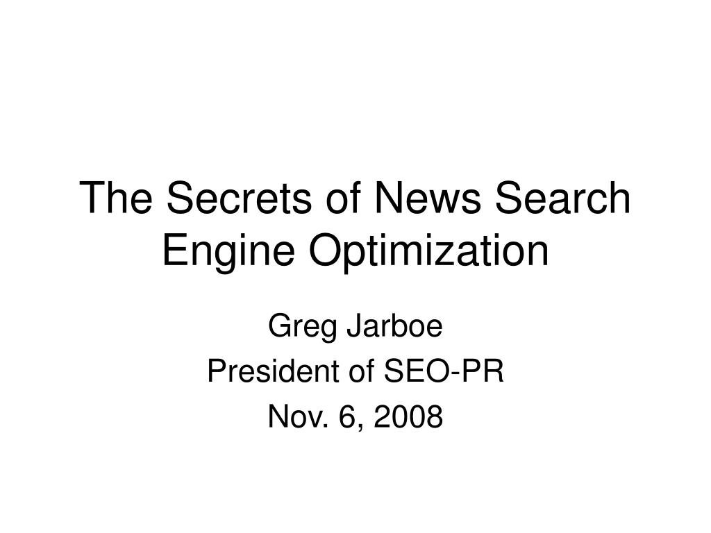 The Secrets of News Search Engine Optimization