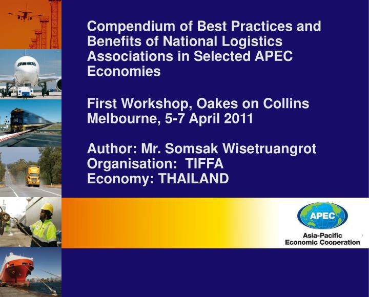 Compendium of Best Practices and Benefits of National Logistics Associations in Selected APEC Econom...