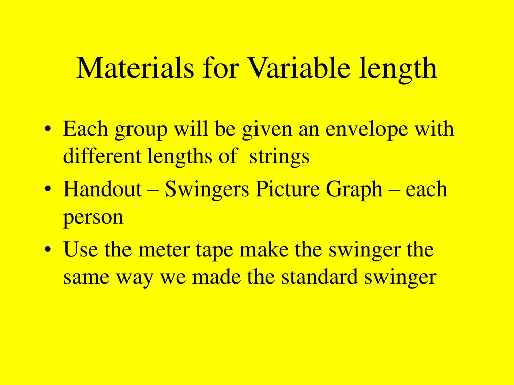 Materials for Variable length