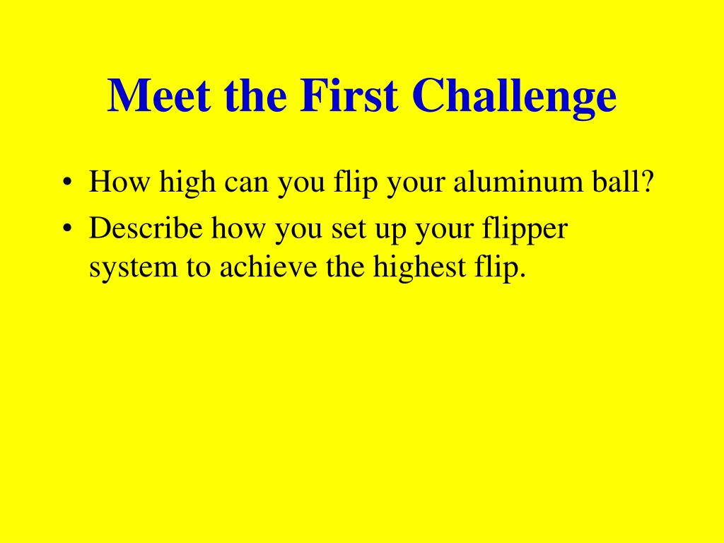 Meet the First Challenge