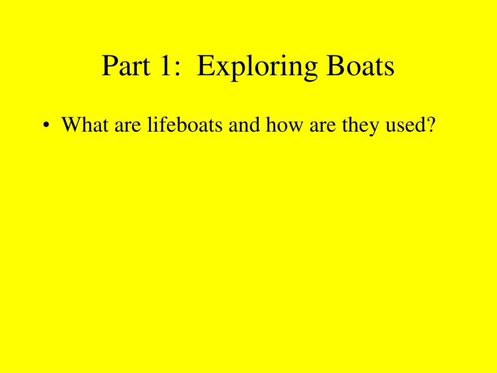 Part 1:  Exploring Boats