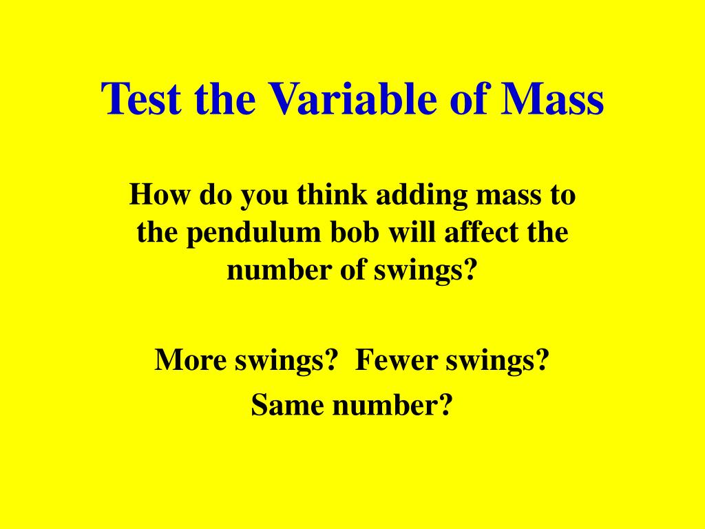 Test the Variable of Mass