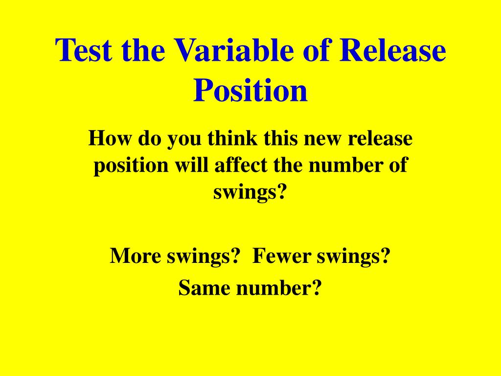Test the Variable of Release Position