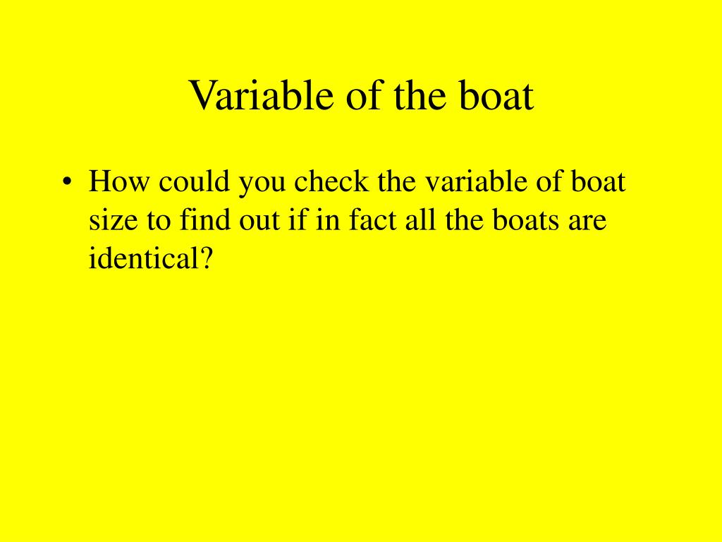 Variable of the boat