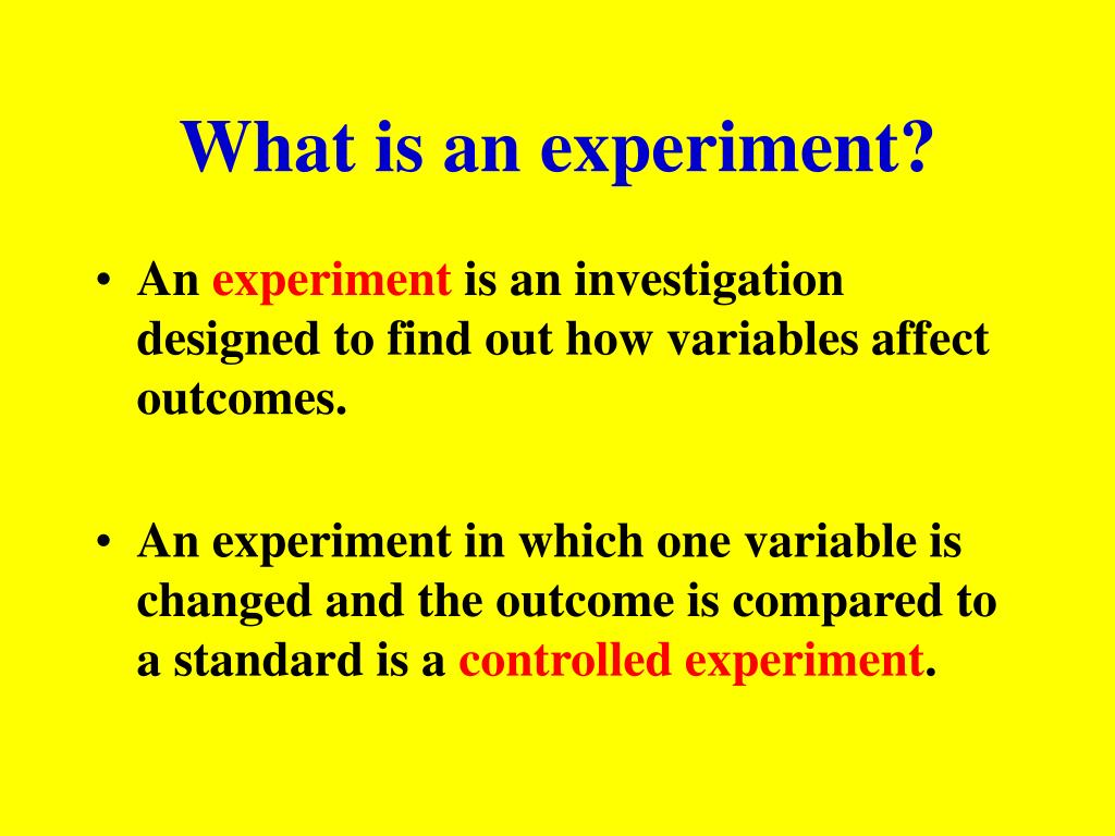 What is an experiment?