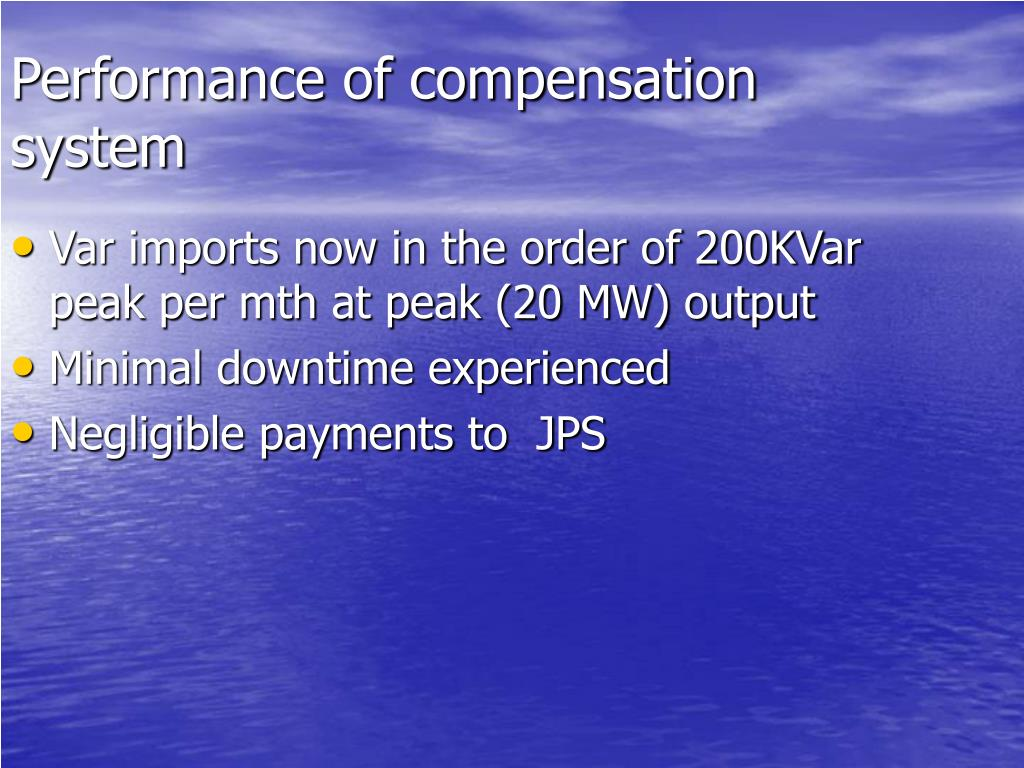 Performance of compensation system