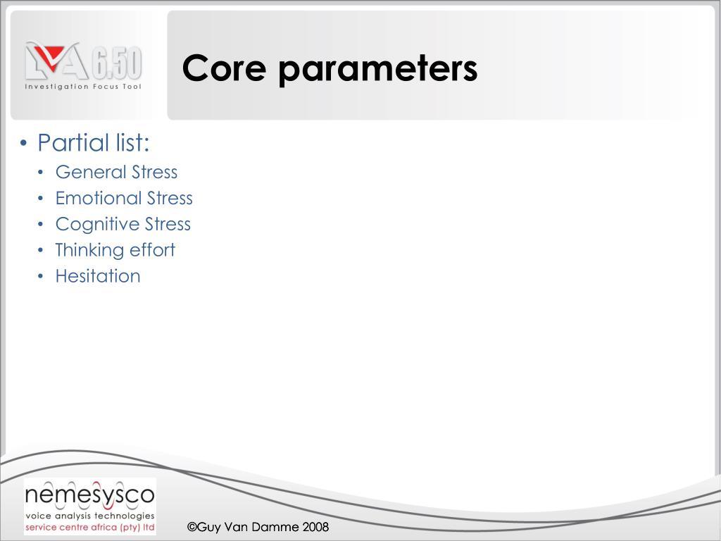 Core parameters