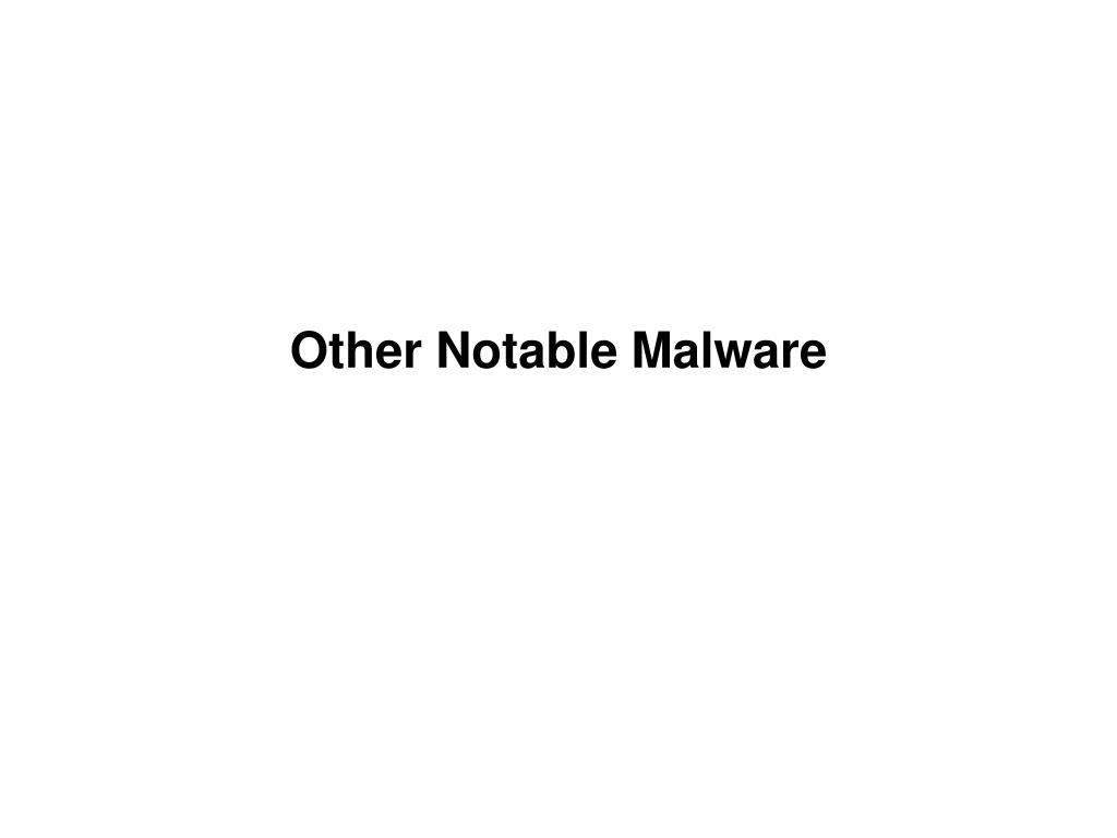 Other Notable Malware