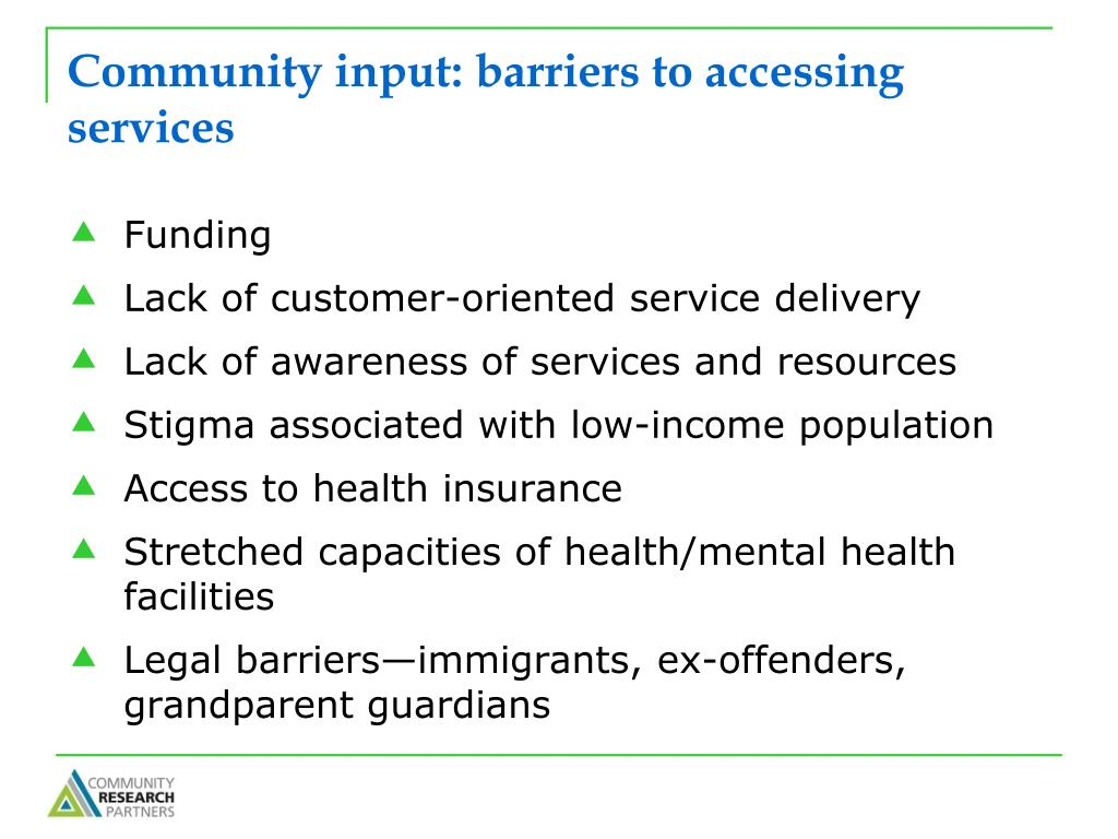 Community input: barriers to accessing services