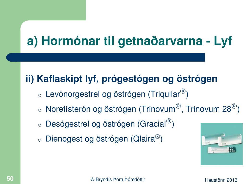 a) Hormónar til getnaðarvarna - Lyf