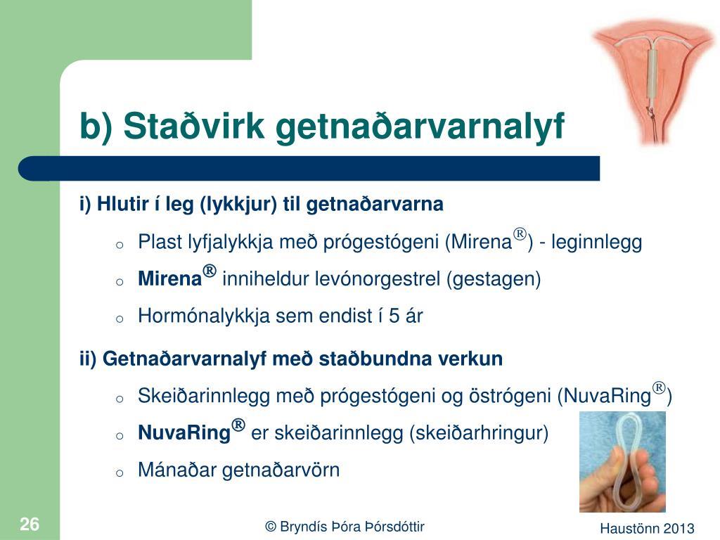 b) Staðvirk getnaðarvarnalyf