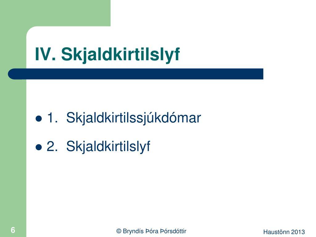 IV. Skjaldkirtilslyf