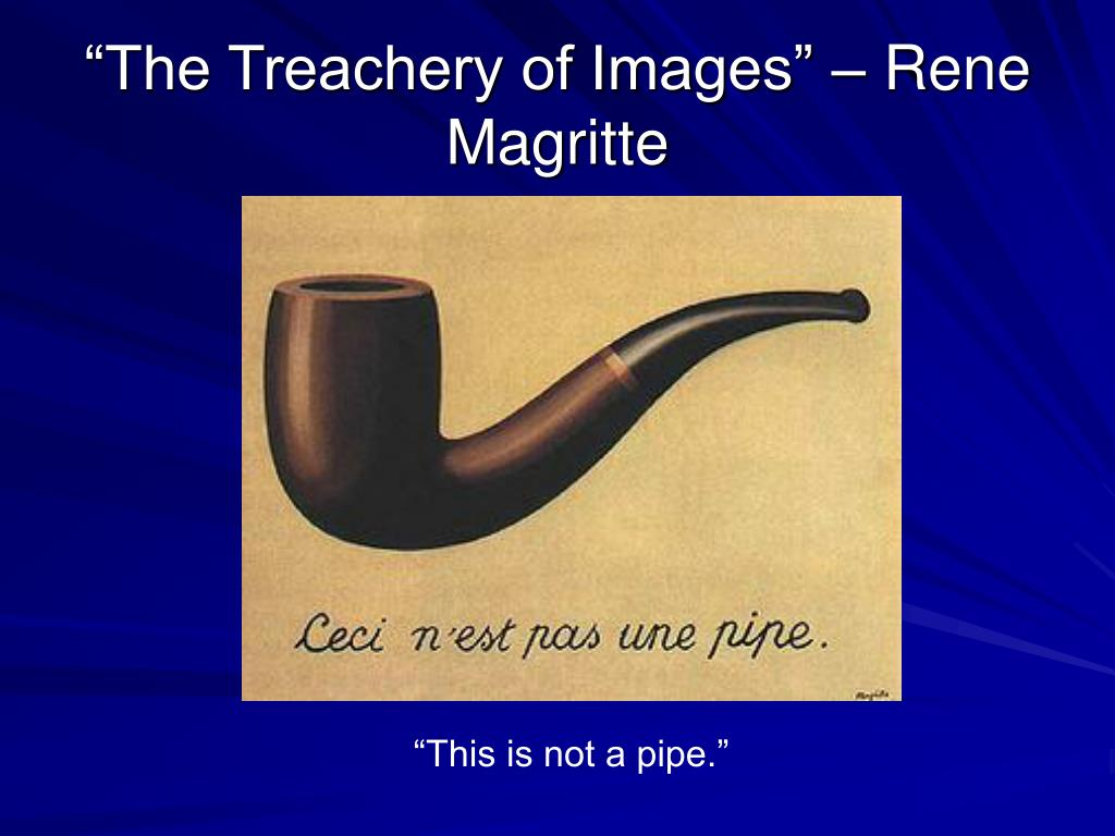 Rene Magritte The Treachery Of Images PPT - Modernism & ...