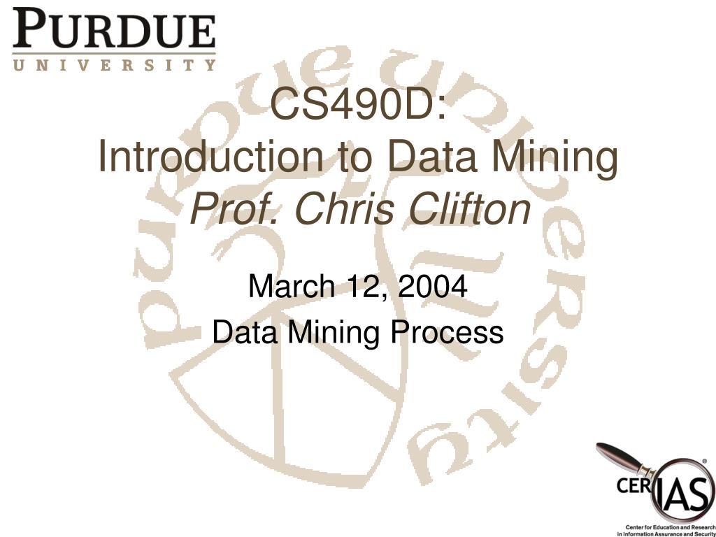 cs490d introduction to data mining prof chris clifton