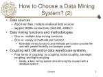 how to choose a data mining system 2