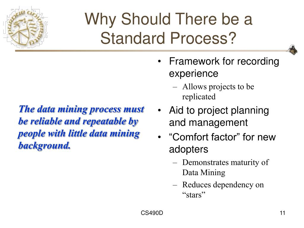 Why Should There be a Standard Process?