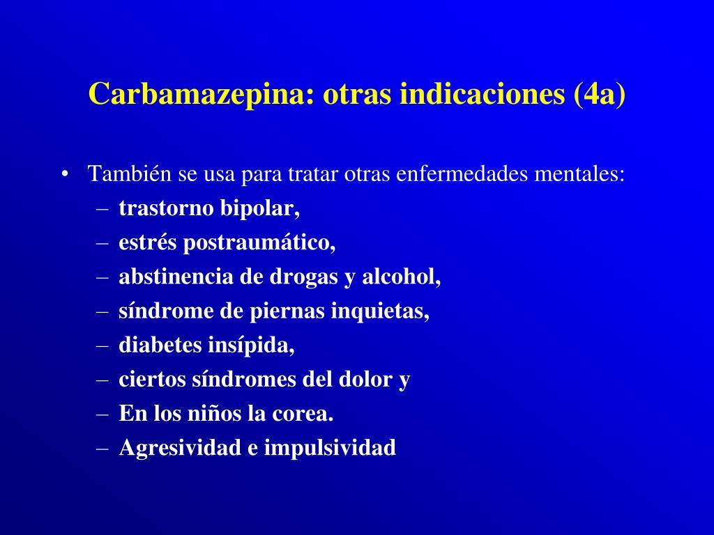Carbamazepina: otras indicaciones (4a)