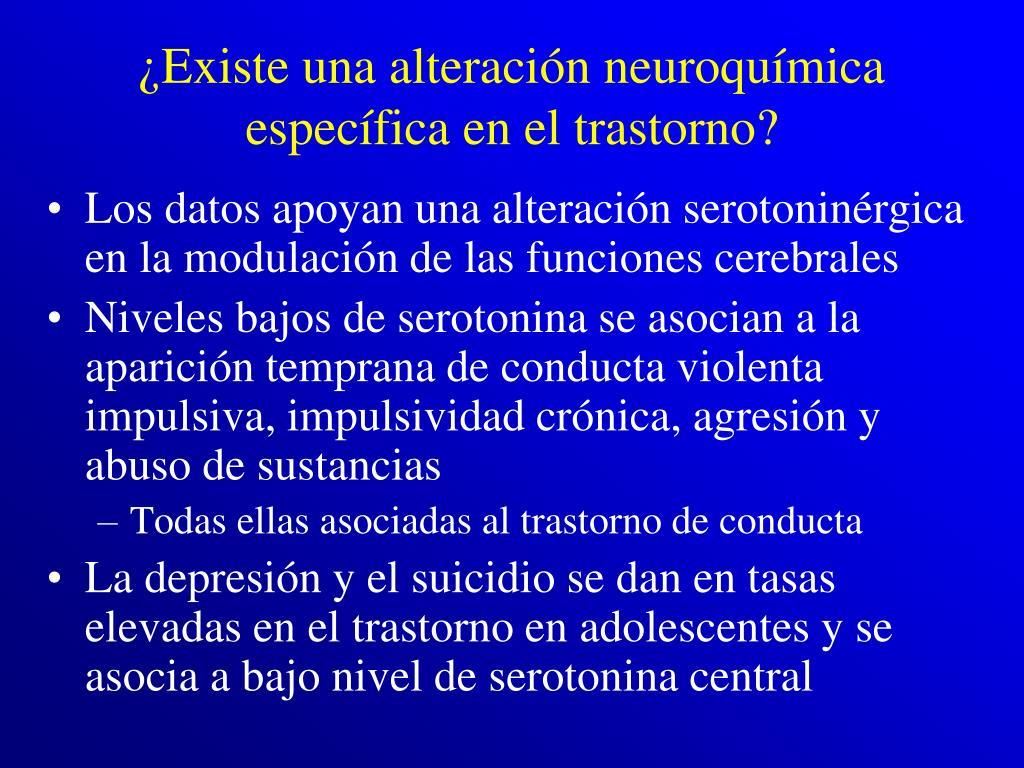 ¿Existe una alteración neuroquímica específica en el trastorno?