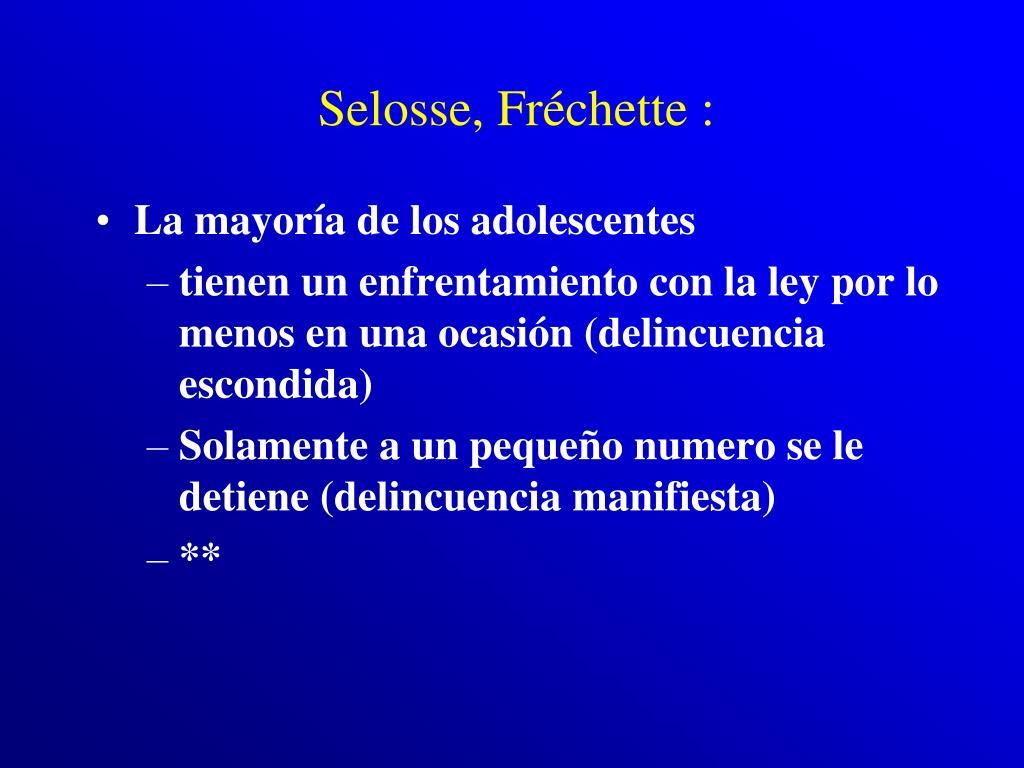 Selosse, Fréchette :