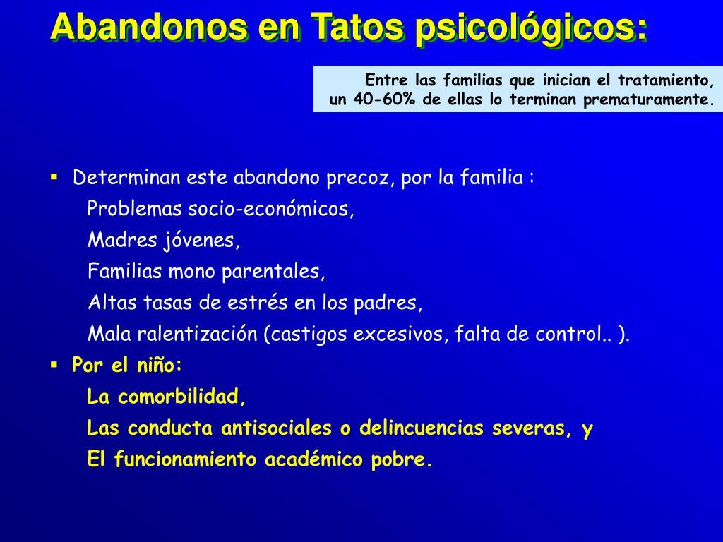 Abandonos en Tatos psicológicos: