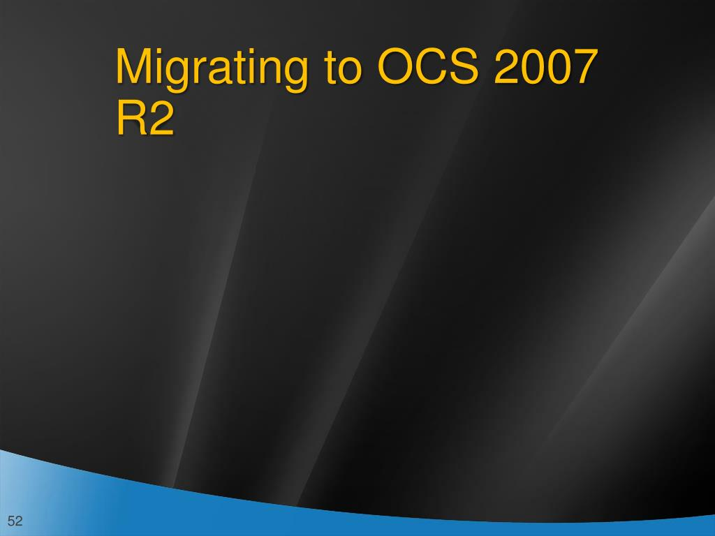 Migrating to OCS 2007 R2