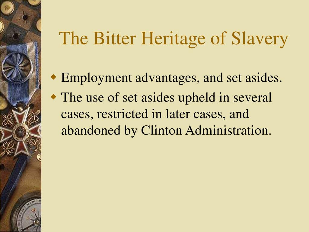 The Bitter Heritage of Slavery