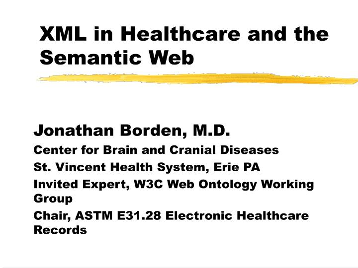 Xml in healthcare and the semantic web l.jpg