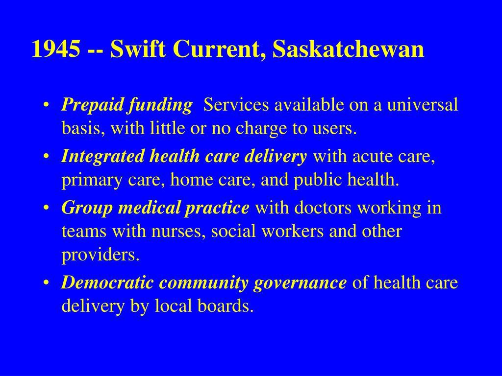 1945 -- Swift Current, Saskatchewan