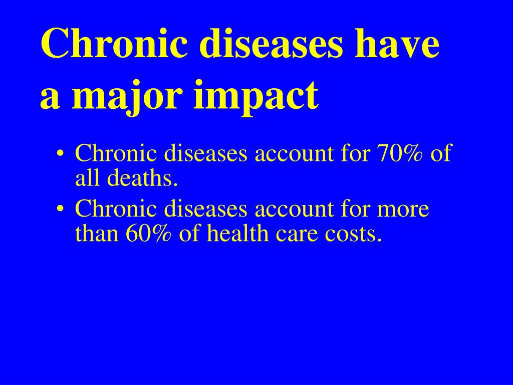 Chronic diseases have a major impact