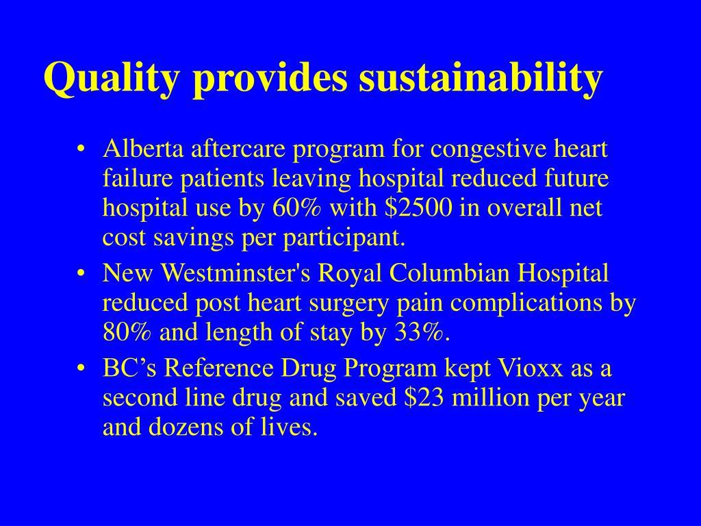 Quality provides sustainability