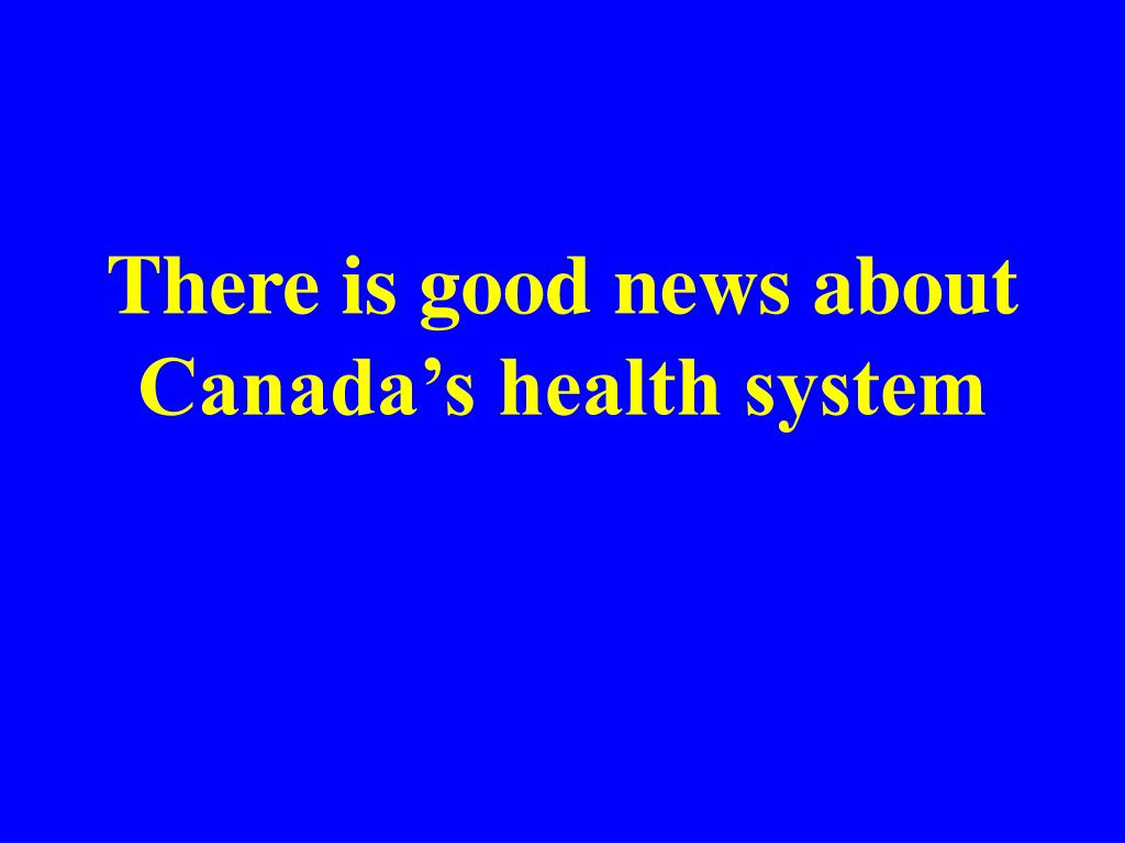 There is good news about Canada's health system