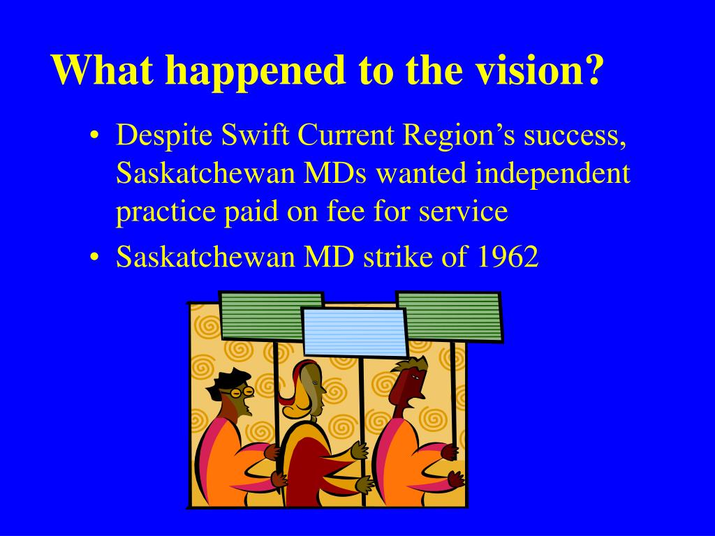 What happened to the vision?