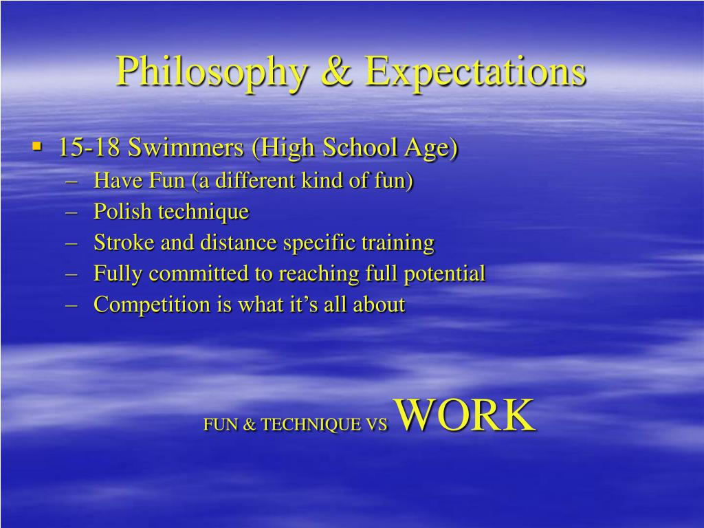 Philosophy & Expectations