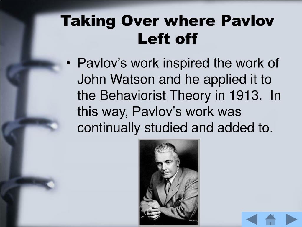 Taking Over where Pavlov Left off