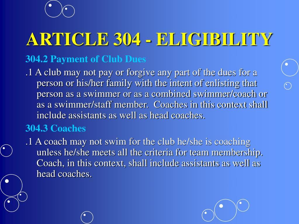 ARTICLE 304 - ELIGIBILITY